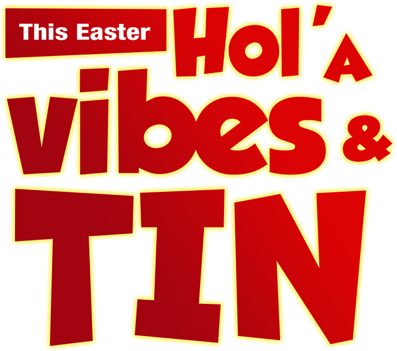 This Easter Hol'a Vibes & Tin